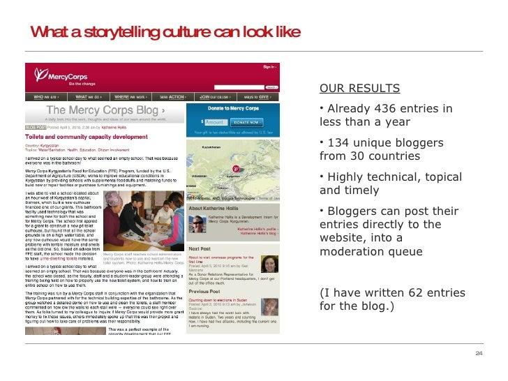 What a storytelling culture can look like <ul><li>OUR RESULTS </li></ul><ul><li>Already 436 entries in less than a year </...