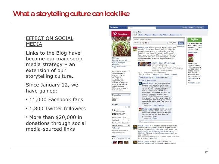 What a storytelling culture can look like <ul><li>EFFECT ON SOCIAL MEDIA </li></ul><ul><li>Links to the Blog have become o...