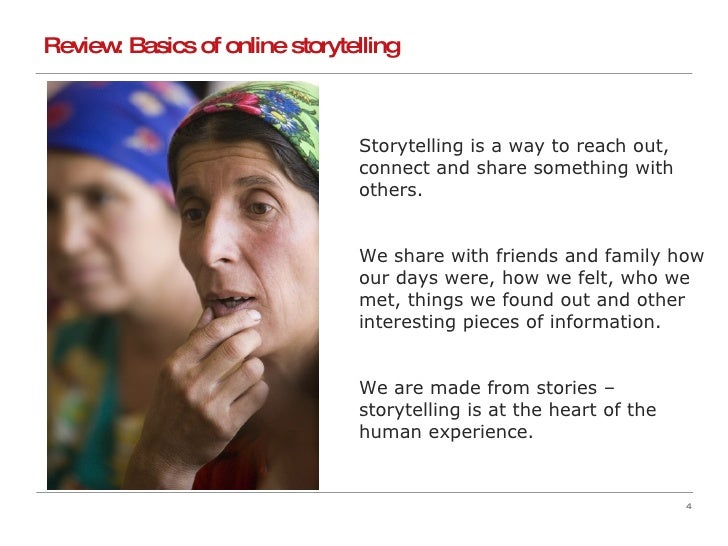 Storytelling is a way to reach out, connect and share something with others. We share with friends and family how our days...