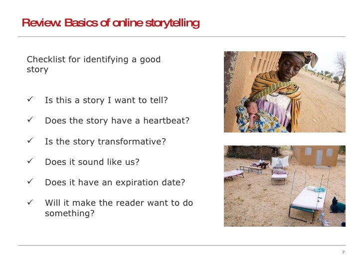 <ul><li>Checklist for identifying a good  </li></ul><ul><li>story </li></ul><ul><li>Is this a story I want to tell? </li><...
