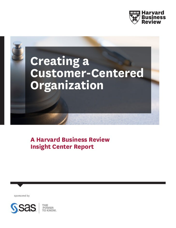 Creating a               Customer-Centered               Organization               A Harvard Business Review             ...