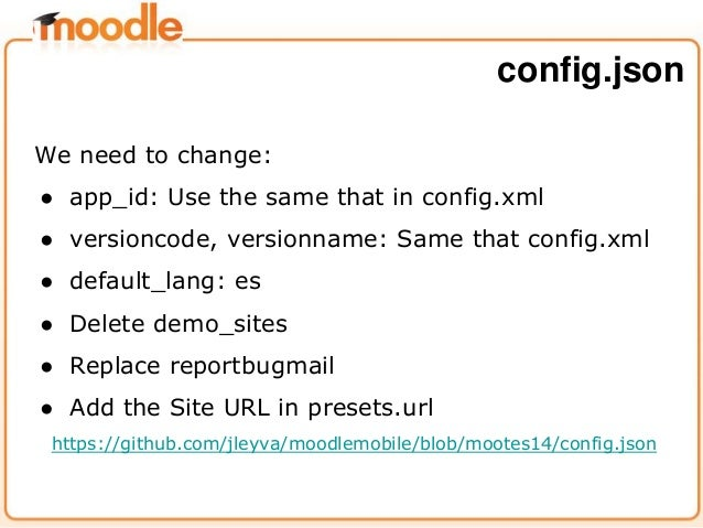 We need to change: ● app_id: Use the same that in config.xml ● versioncode, versionname: Same that config.xml ● default_la...