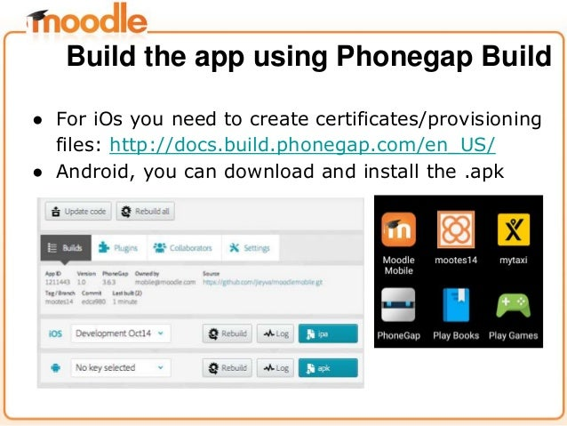 ● For iOs you need to create certificates/provisioning files: http://docs.build.phonegap.com/en_US/ ● Android, you can dow...