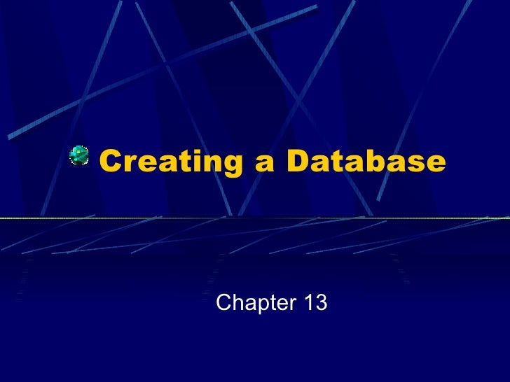Creating a Database Chapter 13