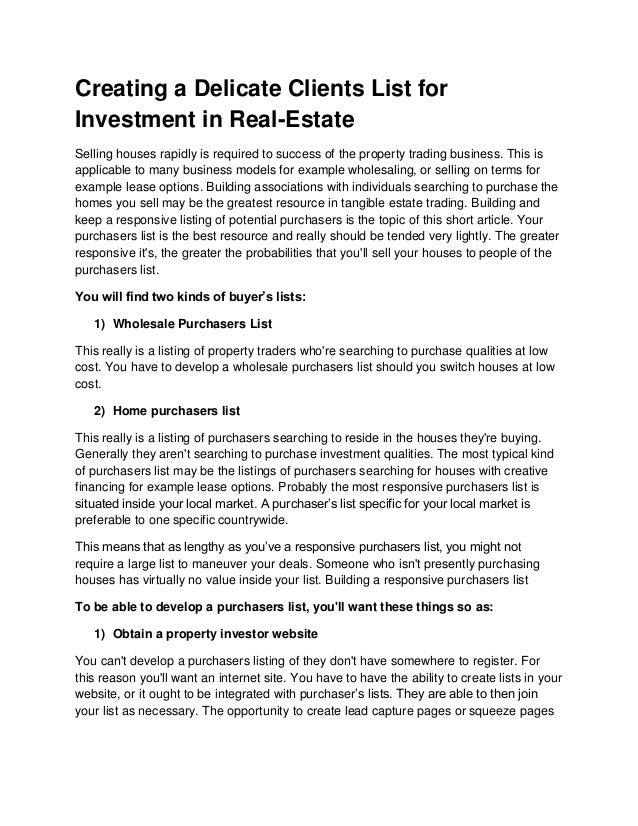 Creating a Delicate Clients List forInvestment in Real-EstateSelling houses rapidly is required to success of the property...