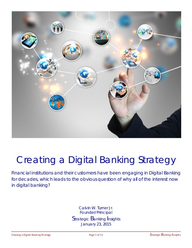 Creating a Digital Banking Strategy Page 1 of 11 Strategic Banking Insights Creating a Digital Banking Strategy Financial ...