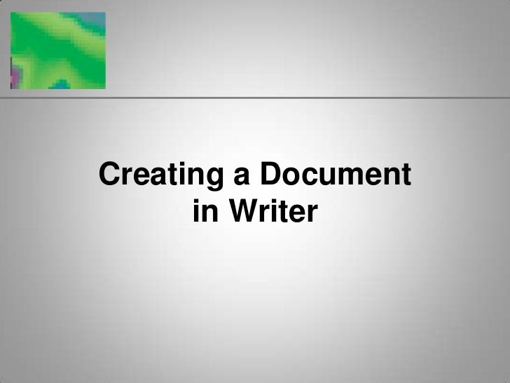 Creating a Documentin Writer<br />
