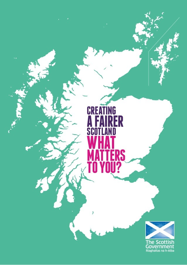 CREATING AFAIRER SCOTLAND WHAT MATTERS TOYOU?