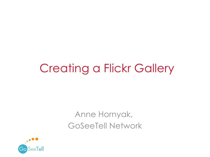 Anne Hornyak,  GoSeeTell Network Creating a Flickr Gallery