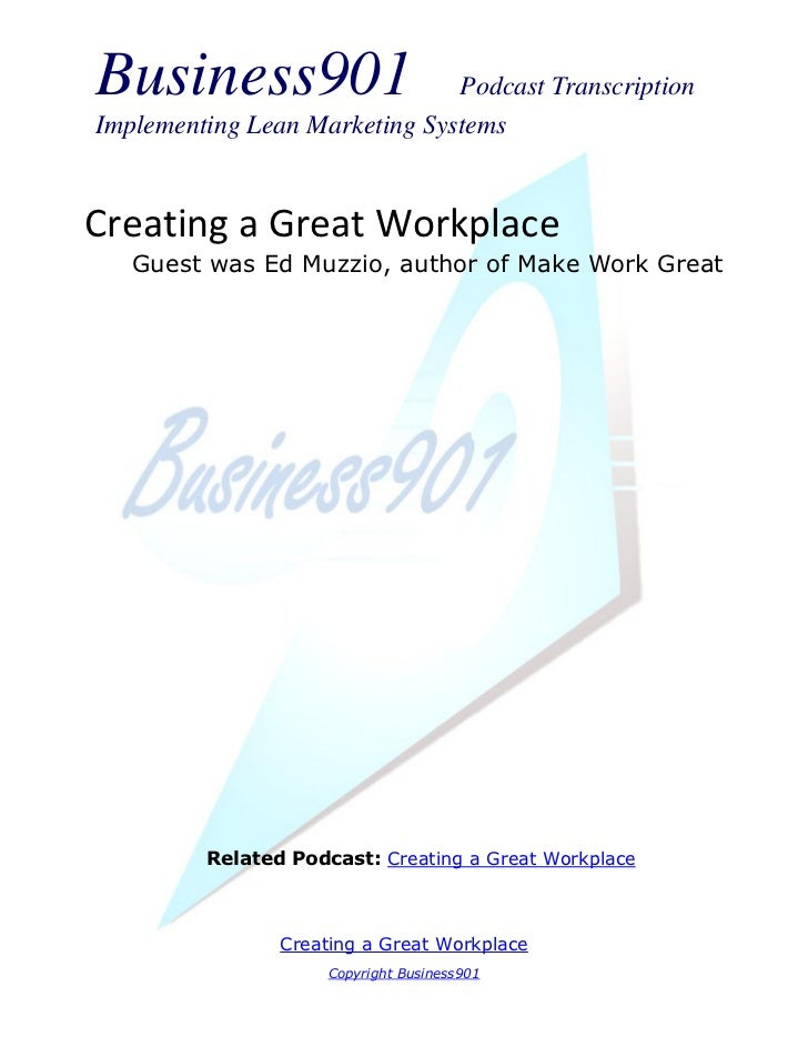 Business901                    Podcast TranscriptionImplementing Lean Marketing SystemsCreating a Great Workplace   Guest ...
