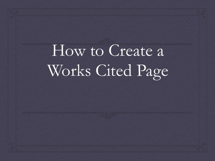 How to Create aWorks Cited Page