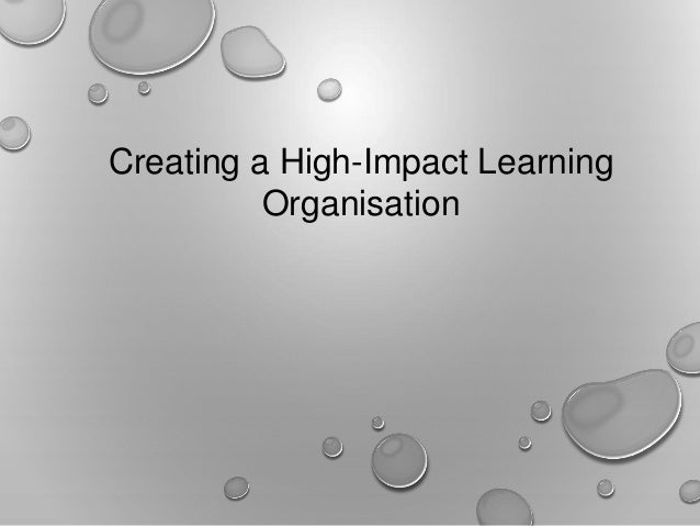 Creating a High-Impact Learning Organisation
