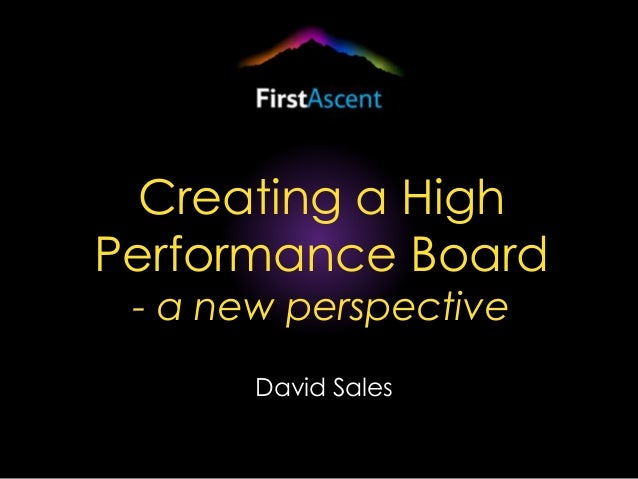 Creating a High Performance Board - a new perspective David Sales