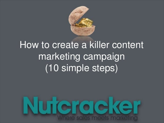 How to create a killer content marketing campaign (10 simple steps)