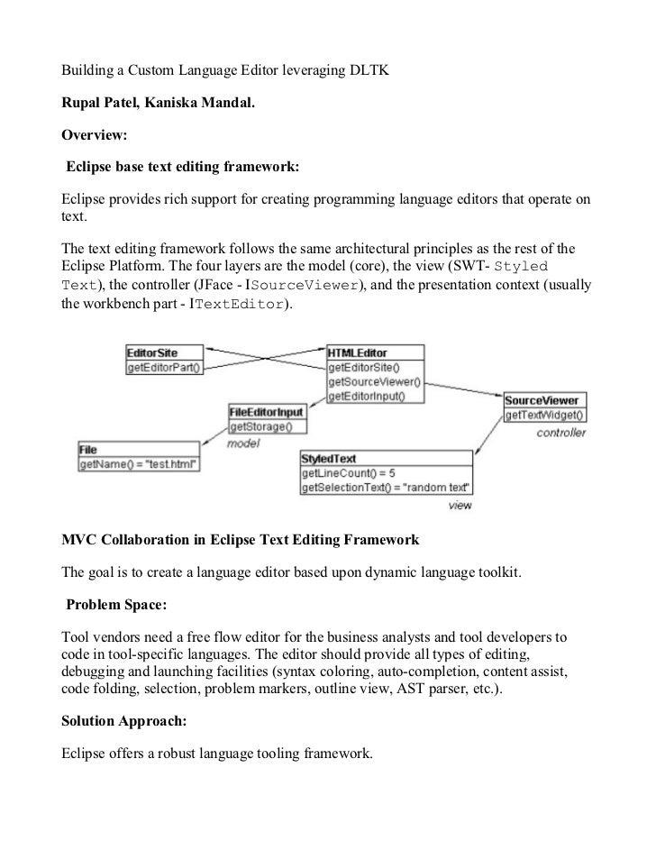 Building a Custom Language Editor leveraging DLTKRupal Patel, Kaniska Mandal.Overview:Eclipse base text editing framework:...