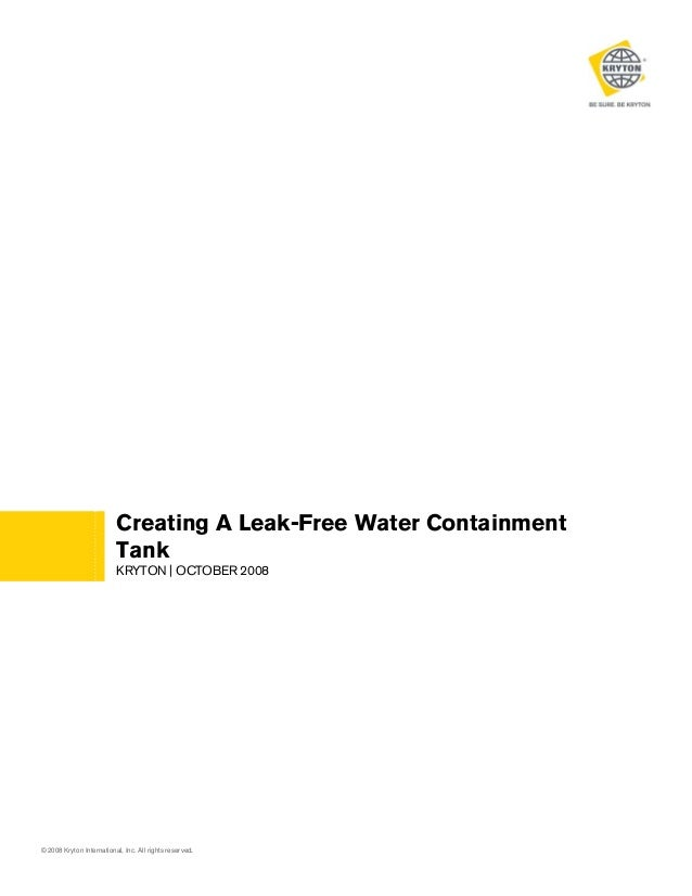 Creating A Leak-Free Water Containment Tank KRYTON | OCTOBER 2008  © 2008 Kryton International, Inc. All rights reserved.