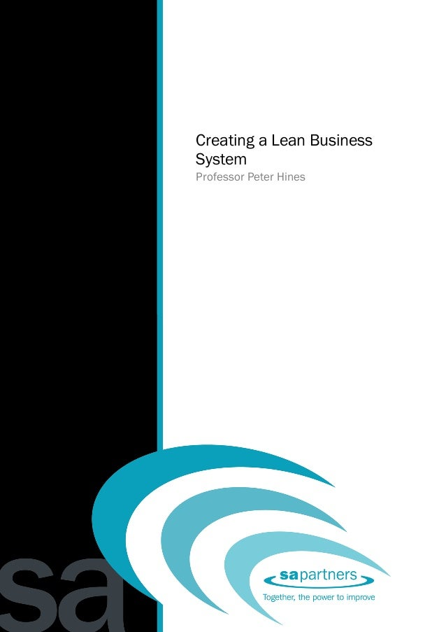 Creating a Lean Business System                            Prof. Peter Hines   Creating a Lean Business   System   Profess...