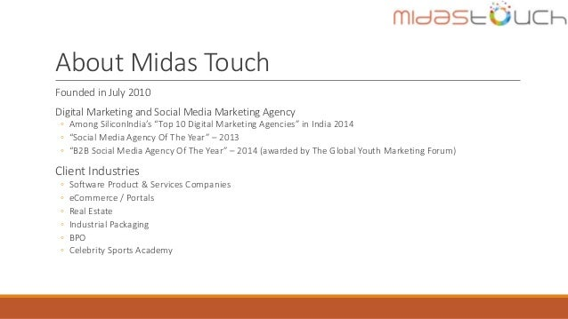 """About Midas Touch Founded in July 2010 Digital Marketing and Social Media Marketing Agency ◦ Among SiliconIndia's """"Top 10 ..."""