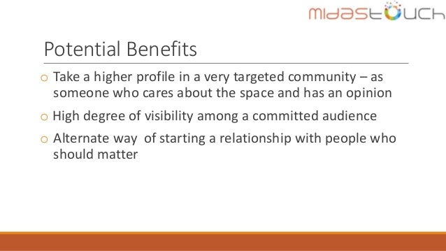 Potential Benefits o Take a higher profile in a very targeted community – as someone who cares about the space and has an ...