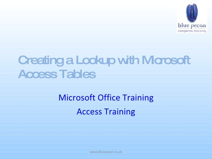 Creating a Lookup with Microsoft Access Tables Microsoft Office Training Access Training