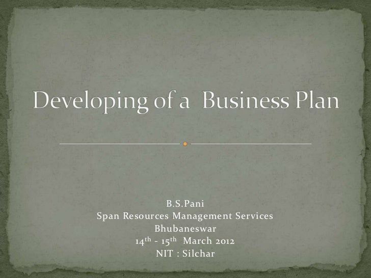 B.S.PaniSpan Resources Management Services             Bhubaneswar       14 th - 15 th March 2012             NIT : Silchar