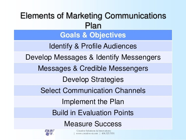 elements of strategic communication plan There's a lot of great information out there about strategic communications for nonprofits, but some of it relies on a person already understanding some basic elements (or jargon) that are the bedrock of strategic communications planning.