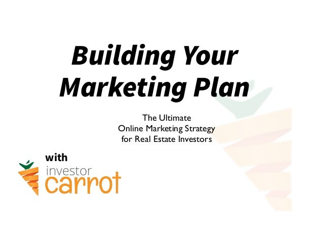Building Your Marketing Plan With The Ultimate Online Marketing Strategy  For Real Estate Investors ...