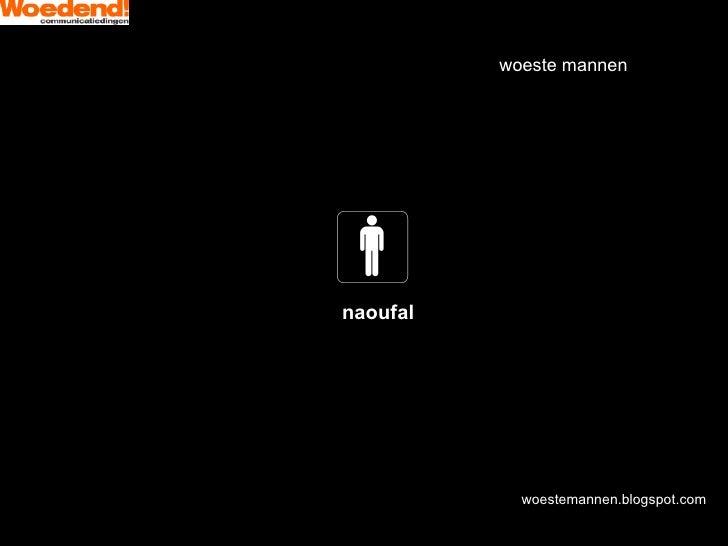 woestemannen.blogspot.com   woeste mannen  naoufal