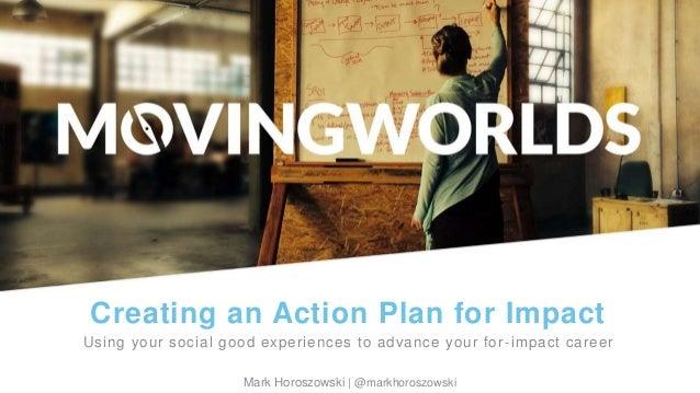 Mark Horoszowski of MovingWorlds.org @Experteering | mark@movingworlds.orgMark Horoszowski | @markhoroszowski Creating an ...