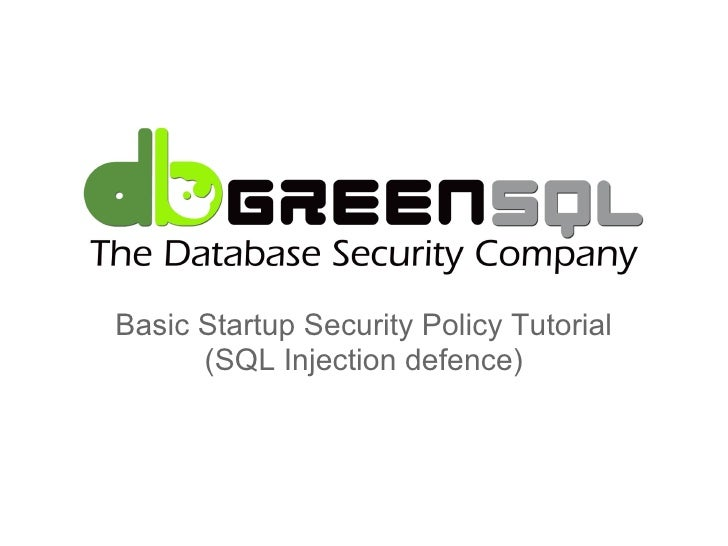 Basic Startup Security Policy Tutorial      (SQL Injection defence)