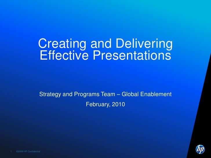 Creating and Delivering Effective Presentations<br />Strategy and Programs Team – Global Enablement<br />February, 2010<br />