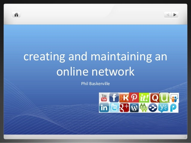 creating and maintaining an online network Phil Baskerville