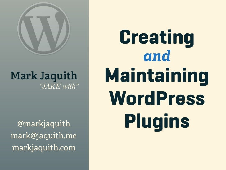 "Creating                        andMark Jaquith      ""JAKE-with""                    Maintaining                    WordPre..."