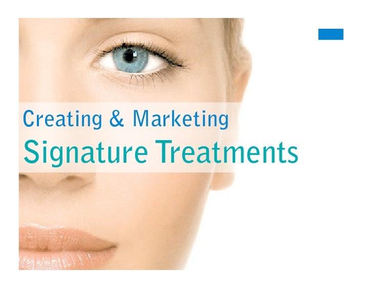 Creating & Marketing Signature Treatments