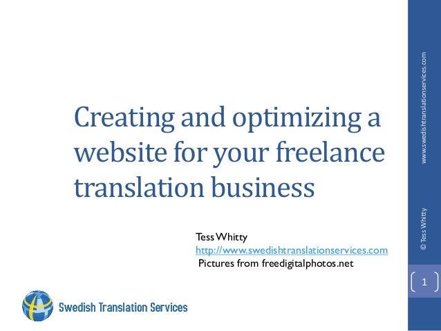 Tess Whitty http://www.swedishtranslationservices.com Pictures from freedigitalphotos.net  www.swedishtranslationservices....
