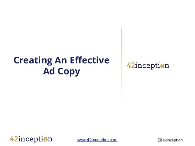 Creating An Effective      Ad Copy             www.42inception.com