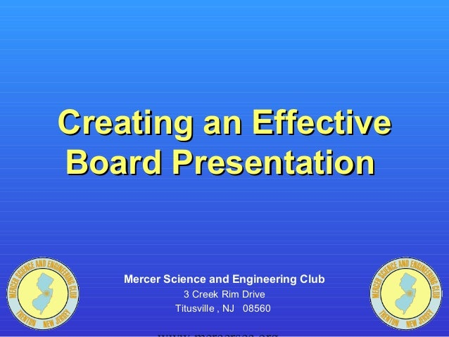 Creating an EffectiveBoard Presentation    Mercer Science and Engineering Club              3 Creek Rim Drive            T...