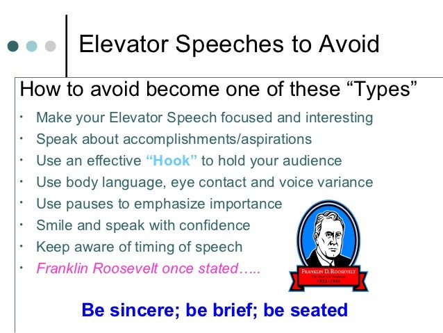 """Elevator Speeches to AvoidHow to avoid become one of these """"Types""""•   Make your Elevator Speech focused and interesting•  ..."""
