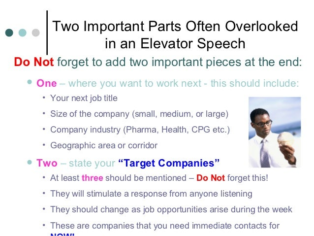 Two Important Parts Often Overlooked              in an Elevator SpeechDo Not forget to add two important pieces at the en...