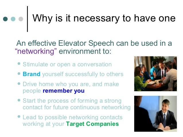 """Why is it necessary to have one An effective Elevator Speech can be used in a""""networking"""" environment to: Stimulate   or ..."""