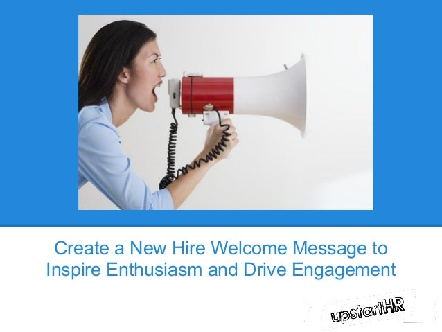 Create a New Hire Welcome Message toInspire Enthusiasm and Drive Engagement