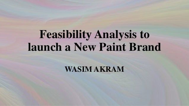 Feasibility Analysis to launch a New Paint Brand WASIM AKRAM