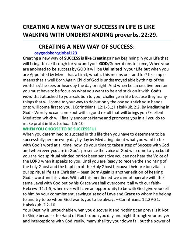 CREATING A NEW WAY OF SUCCESS IN LIFE IS LIKE WALKING WITH UNDERSTANDINGproverbs.22:29. CREATING A NEW WAY OF SUCCESS: osy...