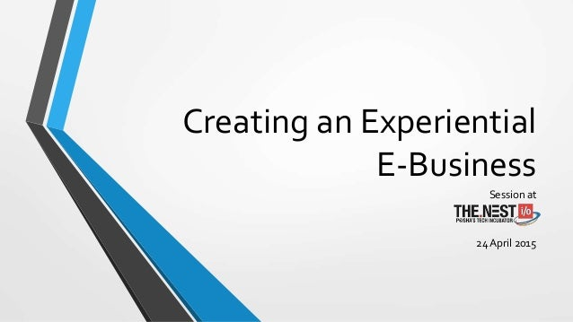 Creating an Experiential E-Business Session at 24 April 2015