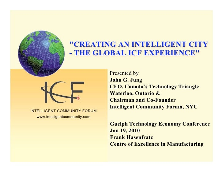 """CREATING AN INTELLIGENT CITY                   - THE GLOBAL ICF EXPERIENCE""                                    Presented ..."