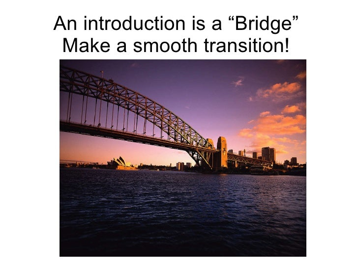 """An introduction is a """"Bridge"""" Make a smooth transition!"""
