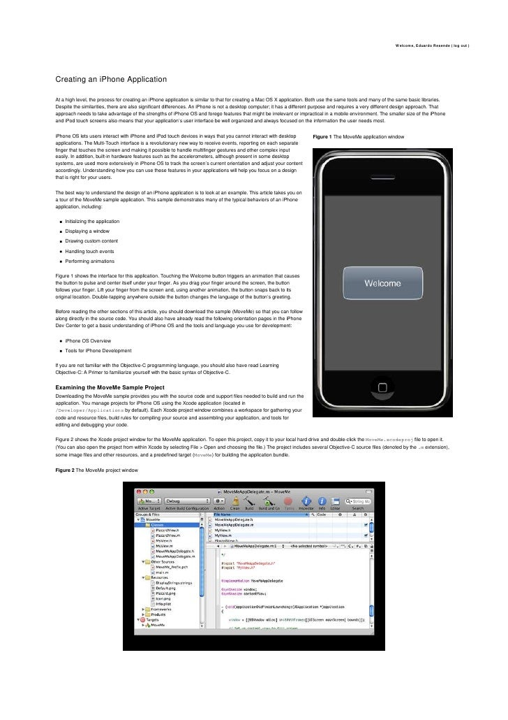 Welcome, Eduardo Resende ( log out )     Creating an iPhone Application  At a high level, the process for creating an iPho...