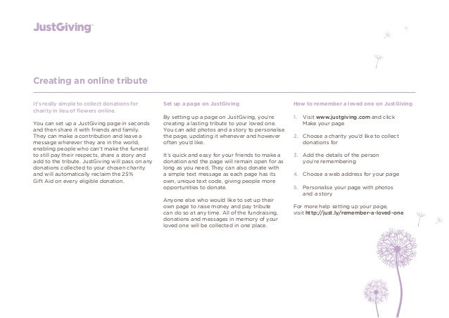 Creating an online tributeIt's really simple to collect donations for       Set up a page on JustGiving                   ...