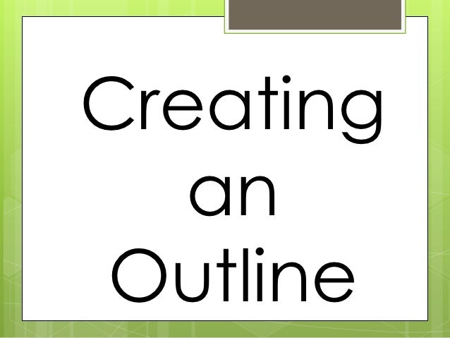 Creating   anOutline
