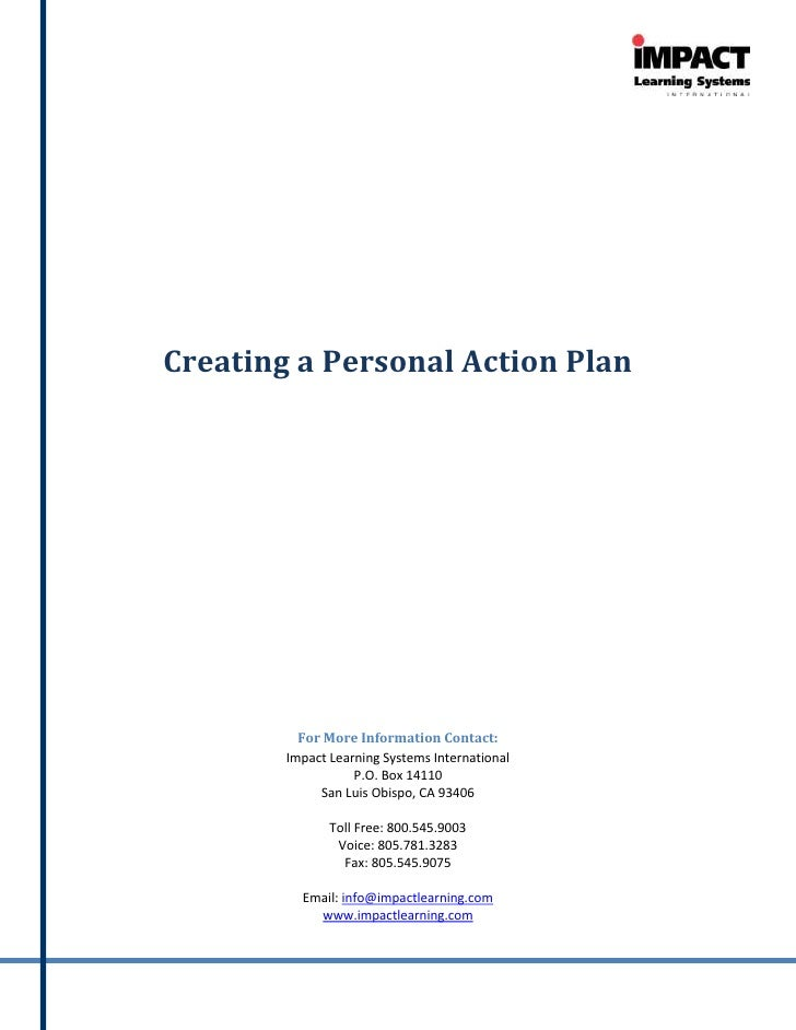 Creating a Personal Action Plan               For More Information Contact:         Impact Learning Systems International ...